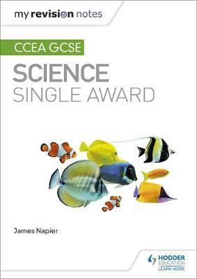 My Revision Notes: CCEA GCSE Science Single Award (BOK)