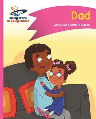 Reading Planet - Dad - Pink A: Comet Street Kids (BOK)