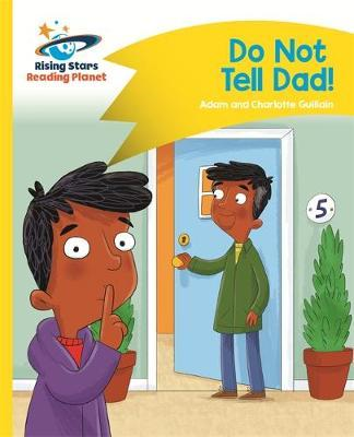 Reading Planet - Do Not Tell Dad - Yellow: Comet Street Kids (BOK)