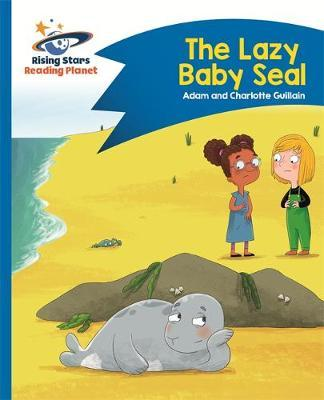 Reading Planet - The Lazy Baby Seal - Blue: Comet Street Kid (BOK)