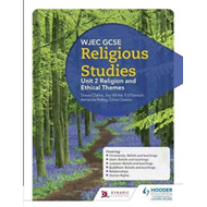 WJEC GCSE Religious Studies: Unit 2 Religion and Ethical The (BOK)