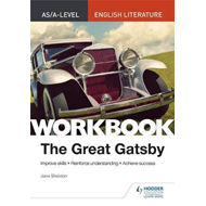 AS/A-level English Literature Workbook: The Great Gatsby (BOK)