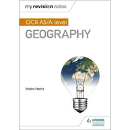 My Revision Notes: OCR AS/A-Level Geography (BOK)