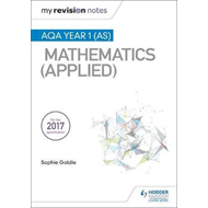 My Revision Notes: AQA Year 1 (AS) Maths (Applied) (BOK)