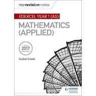 My Revision Notes: Edexcel Year 1 (AS) Maths (Applied) (BOK)