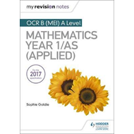 My Revision Notes: OCR B (MEI) A Level Mathematics Year 1/AS (BOK)