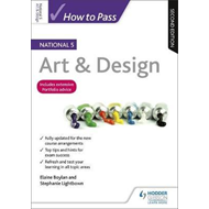 How to Pass National 5 Art & Design: Second Edition (BOK)