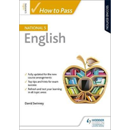 How to Pass National 5 English: Second Edition (BOK)