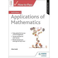 How to Pass National 5 Applications of Maths: Second Edition (BOK)