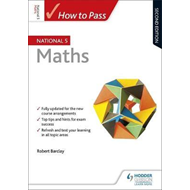 How to Pass National 5 Maths: Second Edition (BOK)