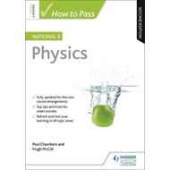 How to Pass National 5 Physics: Second Edition (BOK)