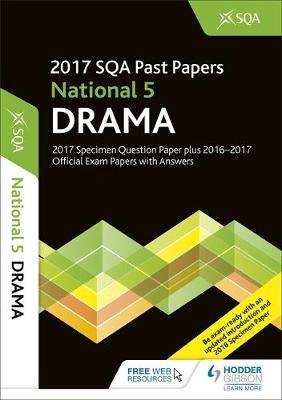 National 5 Drama 2017-18 SQA Specimen and Past Papers with A (BOK)