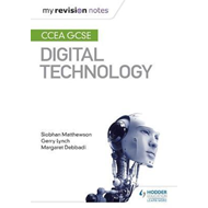 My Revision Notes: CCEA GCSE Digital Technology (BOK)