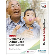 City & Guilds Textbook Level 3 Diploma in Adult Care for the (BOK)