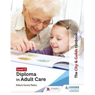 City & Guilds Textbook Level 2 Diploma in Care for the Adult (BOK)