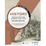 National 4 & 5 History: Migration and Empire 1830-1939: Seco (BOK)