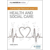 My Revision Notes: Cambridge National Level 1/2 Health and S (BOK)