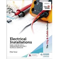 City & Guilds Textbook: Book 1 Electrical Installations for (BOK)