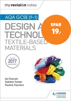 My Revision Notes: AQA GCSE (9-1) Design & Technology: Textile-Based Materials (BOK)