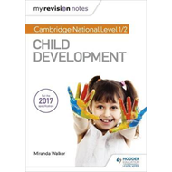 My Revision Notes: Cambridge National Level 1/2 Child Develo (BOK)