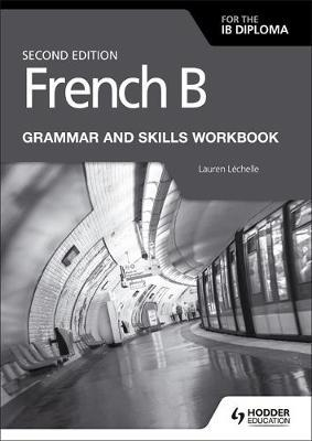 French B for the IB Diploma Grammar and Skills Workbook Seco (BOK)