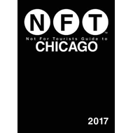 Not For Tourists Guide to Chicago 2017 (BOK)