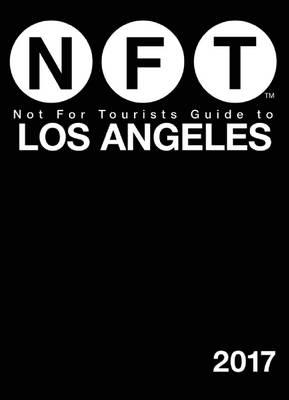 Not For Tourists Guide to Los Angeles 2017 (BOK)