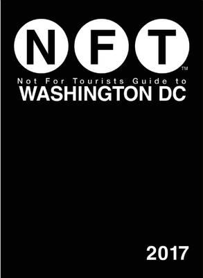 Not For Tourists Guide to Washington DC 2017 (BOK)
