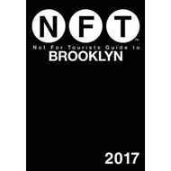 Not For Tourists Guide to Brooklyn 2017 (BOK)