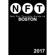 Not For Tourists Guide to Boston 2017 (BOK)