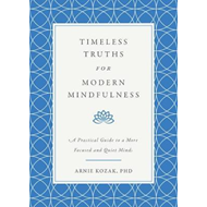 Timeless Truths for Modern Mindfulness (BOK)