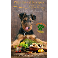 Plant Based Recipes for Dogs (BOK)