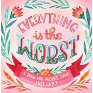 Everything Is The Worst (BOK)
