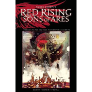 Pierce Brown's Red Rising: Sons of Ares - An Original Graphi (BOK)