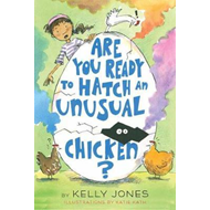 Are You Ready to Hatch an Unusual Chicken? (BOK)