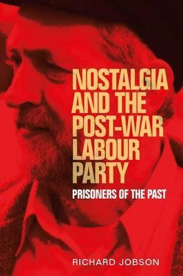 Nostalgia and the Post-War Labour Party (BOK)