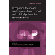 Recognition Theory and Contemporary French Moral and Politic (BOK)
