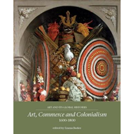 Art, Commerce and Colonialism 1600-1800 (BOK)