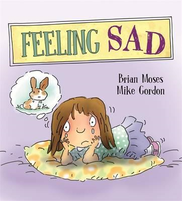 Feelings and Emotions: Feeling Sad (BOK)
