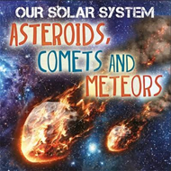 Our Solar System: Asteroids, Comets and Meteors (BOK)