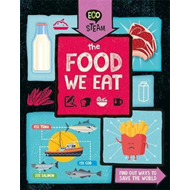Eco STEAM: The Food We Eat (BOK)