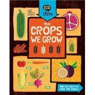 Eco STEAM: The Crops We Grow (BOK)