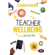 Practical Guide to Teacher Wellbeing (BOK)