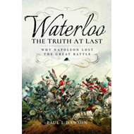 Waterloo: The Truth at Last (BOK)