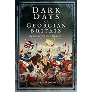 Dark Days of Georgian Britain (BOK)