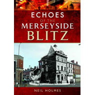 Echoes of the Merseyside Blitz (BOK)