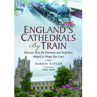 England's Cathedrals by Train (BOK)
