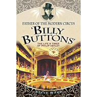 Father of the Modern Circus 'Billy Buttons' (BOK)