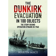 Dunkirk Evacuation in 100 Objects (BOK)