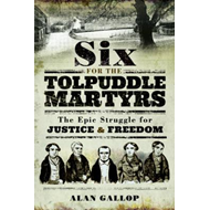 Six for the Tolpuddle Martyrs (BOK)